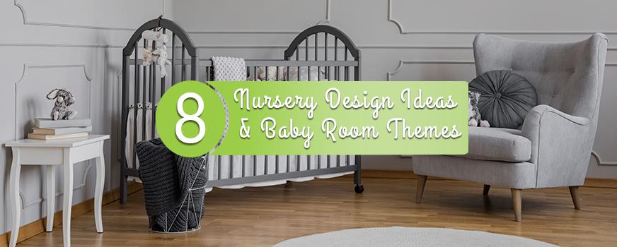 8 Nursery Design Ideas and Baby Room Themes Header