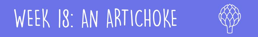 Second Trimester Week 18: An artichoke