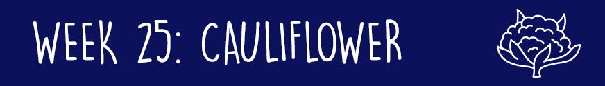 Second Trimester Week 25: Cauliflower